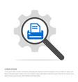 printer icon search glass with gear symbol icon vector image