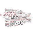the art of neoclassicism text background word vector image vector image
