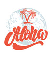 aloha hand drawn lettering with sea waves vector image vector image