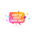 credit card only speech bubble vector image vector image