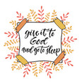 inspirational calligraphy give it to god and go vector image vector image