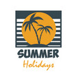 summer holidays emblem template with palms design vector image vector image