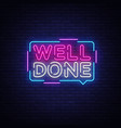 well done neon text design template well vector image vector image