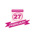 27 february calendar with ribbon vector image vector image