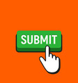 hand mouse cursor clicks the submit button vector image
