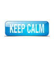 keep calm blue square 3d realistic isolated web vector image vector image