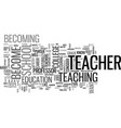 become a teacher text word cloud concept vector image vector image