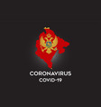 coronavirus in montenegro and country flag inside vector image vector image