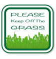 please keep off the grass vector image vector image