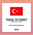 travel to turkey discover and explore new vector image