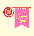 candy shop or store logo label or badge design vector image vector image