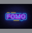 fomo neon text fomo neon sign design vector image vector image