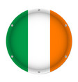 round metallic flag of ireland with screws vector image vector image