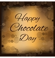 Happy chocolate day vector image vector image