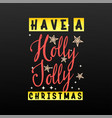 have a holly jolly christmas festive banner on a vector image