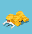 isometric businessman under gold bar pile vector image vector image