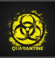 quarantine sign biohazard danger virus warning vector image vector image
