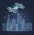 drone and schematic city sketch skyscrapers town vector image
