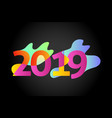 happy new year 2019number 2019numeral 2019 vector image vector image