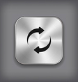 Refreshment - media player icon - metal app vector image vector image