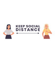 keep social distance banner two woman standing on vector image
