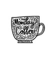 monday coffee brush hand drawn inscription vector image vector image