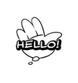 monochrome hello speech bubble black and white vector image
