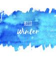 hello winter hand paint blue watercolor texture vector image vector image
