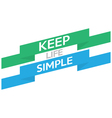 Keep Life Simple vector image vector image