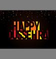 happy dussehra greeting banner vijayadashami vector image