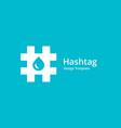 hashtag symbol water drop logo icon design vector image