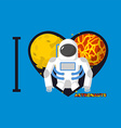 I love astronauts Symbol heart of planets and vector image vector image