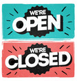lettering were open closed vintage grunge style vector image