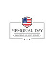 memorial day honoring all who served text vector image vector image