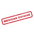 Mexican Cuisine Text Rubber Stamp vector image vector image