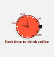 best time to drink coffee cup of coffee with a vector image vector image