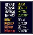 eat sleep yoga repeat saying typography t shirt vector image vector image
