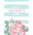 happy mothers day shabby chic roses on light vector image vector image