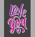 love you writing - valentine lettering text vector image vector image