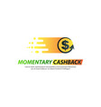 template logo for momentary cashback vector image vector image