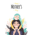 mothers day greeting card mom and girl are vector image vector image