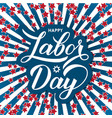 happy labor day calligraphy lettering vector image