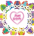 happy birthday Funny colorful owls on white vector image vector image