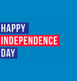 happy independence day banner style vector image vector image