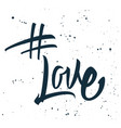 hashtag love print for t-shirt vector image