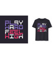 play hard feel high graphic modern t-shirt vector image vector image