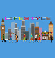 the lifestyle of people in the city vector image