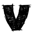 V - hand drawn character sketch font vector image vector image