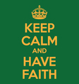 keep calm and have faith poster quote vector image vector image