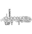 a gourmet chocolate gift basket is the perfect vector image vector image